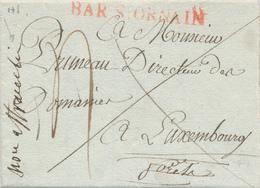"""406/29 - Incoming Mail - Précurseur BAR S. ORNAIN 1811à LUXEMBOURG - RARE Recto Croisé , Corrigé Par """" Non Affranchie"""" - ...-1852 Prephilately"""