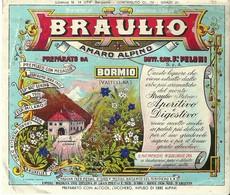 """4585 """" BRAULIO-AMARO ALPINO-PREPARATO DA DOTT. CAV. F. PELONI-BORMIO(VALTELLINA) """"- ETICHETTA ORIGINALE - Etiketten"""