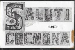 SALUTI DA CREMONA - FORMATO PICCOLO - EDIZ. ELECTRA PARIS- ORIGINALE PRIMO NOVECENTO - Saluti Da.../ Gruss Aus...
