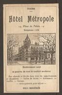 PUBLICITE 1925 - TOURS HOTEL METROPOLE PLACE Du PALAIS - ENTIEREMENT NEUF CONFORT MODERNE PRIX MODERES - Publicités
