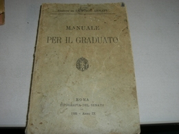 MANUALE PER IL GRADUATO 1931 EDIZIONE FORZE ARMATE - Libri Antichi