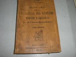 MANUALE HOEPLI PRONTUARIO PER LA CUBATURA DEI LEGNAMI 1907 - Libri Antichi