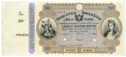 500 LIRE SPECIMEN - CON MATRICE BANCO DI SICILIA FEDE DI CREDITO 01/07/1876 SUP - [ 1] …-1946 : Kingdom