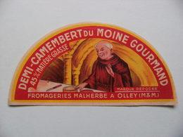 Etiquette Demi Camembert - Le Moine Gourmand - Fromageries Malherbe à Olley 54 - Lorraine  A Voir ! - Fromage