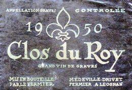 Etiquette  (12X8,2) Clos Du ROY  1950  Graves  Médeville Drivet Fermier à Léognan 33 - Bordeaux