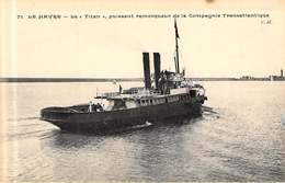 """Le """"Titan"""", Puisant Remorqueur D Cela Compagnie Transatlantique. (16555) - Le Havre"""