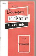 Scolaire Occuper Et Distraire Nos Enfants N°166 L'indochine Editions STUDIA D'avril 1964 (sampan, Paillote, Etc ...) - 6-12 Ans
