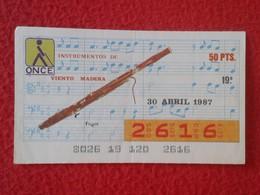 CUPÓN DE ONCE SPANISH LOTTERY LOTERIE CIEGOS SPAIN LOTERÍA INSTRUMENT MUSIC 1987 FAGOT BASSOON TIPO DE FLAUTA FLUTE VER - Billetes De Lotería