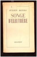 Julien Benda. Songe D'Eleuthère. Grasset. 1949. Tirage Limité Sur Alfa. N° 5 Sur 30 Exemplaires Numérotés. - Boeken, Tijdschriften, Stripverhalen