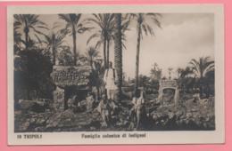 Tripoli - Famiglia Colonica Di Indigeni - Libia