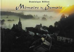 Mémoire De Semois Dominique Billion Ed Eole 2000 Tbe Comme Neuf  Epuisé Prix Neuf 49 Euros - Culture