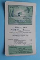 ASPERAL C - Suppositoria / Labo Asperal HOVE Boechoutsestwg.- Apotheker Vansteenkiste ( +/- 11,5 X 20 Cm. > Zie Foto ) - Produits Pharmaceutiques