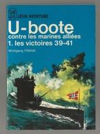 """J'ai Lu Bleu """"leur Aventure"""" N° A92-93 U-Boote Contre Les Marines Alliées / Les Victoires 39-41/ Wolfgang Franck/ Guerre - Weltkrieg 1939-45"""