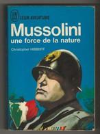 """J'ai Lu Bleu """"leur Aventure"""" N° A106-107 Mussolini, Une Force De La Nature/ Christopher Hibbert/ Guerre Soldat Militaire - Weltkrieg 1939-45"""