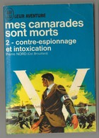 """J'ai Lu Bleu """"leur Aventure"""" N° A114-115 Mes Camarades Sont Morts/ Contre-espionnage & Intoxication/ Pierre Nord/ Guerre - Weltkrieg 1939-45"""