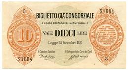 10 LIRE BIGLIETTO GIÀ CONSORZIALE REGNO D'ITALIA 25/12/1881 BB/SPL - Biglietti Gia Consorziale