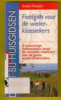 FIETSGIDS VOOR DE WIELERKLASSIEKERS Lannoo 113pg TRAJECTEN VAN DE GROTE WIELERWEDSTRIJDEN Fiets FIETSEN FIETSROUTE Z238 - Livres, BD, Revues