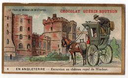 Chromo-- Chocolat  GUERIN-BOUTRON--Angleterre--Excursion Au Chateau Royal De Windsor (attelage) - Guerin Boutron
