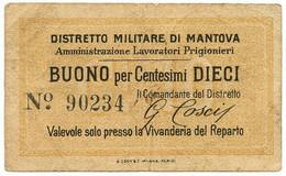10 CENTESIMI PRIGIONIERI DI GUERRA WWI DISTRETTO MILITARE DI MANTOVA BB+ - [ 1] …-1946 : Kingdom
