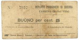 5 CENTESIMI PRIGIONIERI DI GUERRA - ITALIA - WWI - CASSINO CA 1916 QBB - [ 1] …-1946 : Kingdom