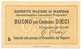 10 CENTESIMI NON EMESSO DISTRETTO MILITARE DI MANTOVA PRIGIONIERI - FDS - [ 1] …-1946 : Kingdom