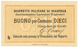 10 CENTESIMI NON EMESSO DISTRETTO MILITARE DI MANTOVA PRIGIONIERI - FDS - Altri