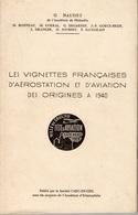 Les Vignettes Françaises D'aérostation Et D'aviation Des Origines à 1940 - G. NAUDET - Philately And Postal History