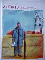 Antonio Ou La Résistance - De L'Espagne à La Région Toulousaine - 2011 - Guerre D'Espagne - TBE ! - Bücher, Zeitschriften, Comics