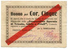 BUONO 5 CORONE COOPERATIVE OPERAIE  DI TRIESTE ISTRIA FRIULI /08/1914 BB - [ 1] …-1946 : Kingdom