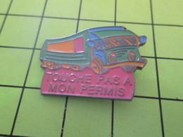 713b Pins Pin's / Rare & Belle Qualité THEME TRANSPORTS / CAMION TOUCHE PAS A MON PERMIS Ben, Conduis Mieux Alors !!!! - Transportation
