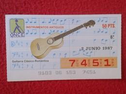 CUPÓN DE ONCE LOTTERY CIEGOS SPAIN LOTERÍA ESPAÑA INSTRUMENT MUSIC 1987 GUITARE GUITAR GUITARRA CLÁSICO-ROMÁNTICA VER FO - Billetes De Lotería