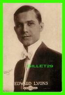 ACTEURS DE CINÉMA - EDDIE LYONS (1886-1926 - UNIVERSAL PICTURES - - Acteurs