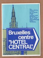 AC - BRUXELLES CENTRE HOTEL CENTRAL VINTAGELUGGAGE LABEL - Andere Verzamelingen