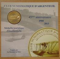 Médaille Touristique  Argenteuil-  Club Numismatique Argenteuil 45 Eme Anniversaire MONNAIE DE PARIS 2013 - Monnaie De Paris