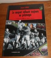 Le Muguet Refleurit Toujours Au Printemps. Histoire Du RCT De 1908 Au Top 14.Jacques Larrue. 2009. - Sport