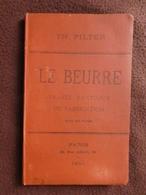 N2 Catalogue Livre TH. PILTER Le Beurre Traité De Fabrication Procédés Appareils 90 Pages & 6 Plans Laiterie 1891 - Alimentaire