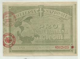 LOTTERIA NAZIONALE PRO UNIONE ITALIANA DEI CIECHI, LIRE DUE, ESTRAZIONE FIRENZE 19 MAGGIO 1927 - Biglietti Della Lotteria