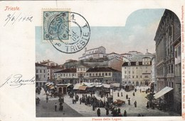 TRIESTE-PIAZZA DELLE LEGNE-CARTOLINA VIAGGIATA  IL 9-6-1902 - Trieste (Triest)