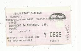 Ticket D'entrée , Spectacle , Palais Des Sports , Paris ,1991 , JESUS ETAIT SON NOM - Tickets D'entrée