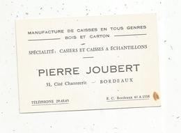 Carte De Visite ,manufacture De Caisses Bois Et Carton ,  P. Joubert ,  33 ,  Bordeaux - Tarjetas De Visita