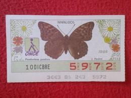 CUPÓN DE LA ONCE LOTERIE LOTTERY CIEGOS SPAIN LOTERÍA BLIND ESPAÑA ESPAGNE 1986 MARIPOSA BUTTERFLY PAPILLON NINFALIDOS - Billetes De Lotería