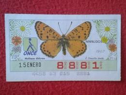 CUPÓN DE LA ONCE LOTERIE LOTTERY CIEGOS SPAIN LOTERÍA BLIND ESPAÑA ESPAGNE 1987 MARIPOSA BUTTERFLY PAPILLON NINFALIDOS - Billetes De Lotería