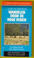 WANDELEN DOOR DE HOGE VENEN Lannoo 25 WANDELINGEN DOOR VEEN EN WOUD Ook SKIËN EN LANGLAUFEN Botrange Baraque Michel Z370 - Livres, BD, Revues