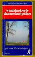 WANDELEN DOOR DE VLAAMSE KUSTPOLDERS * LANNOO 168blz GIDS VOOR 30 WANDELINGEN Wandel Kust Polder Polders Littoral Z395B - Livres, BD, Revues