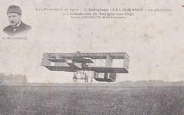 """Les Pionniers De L'air - L'aéroplane """"Delagrange"""" En Plein Vol à L'aérodrome De Savigny-le-Sec - Airmen, Fliers"""