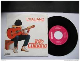 TOTO CUTUGNO  L'ITALIONO  SARA'  /  CARRERE  /  CAROSELLO CA-171   13.112 - Sonstige - Italienische Musik