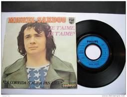MICHEL SARDOU / JE T'AIME JE T'AIME / LA CORRIDA N'AURA PAS LIEU - COULEURS PARADE TREMA J 6118 002 - Otros - Canción Francesa