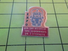 411h Pin's Pins / Beau Et Rare : THEME : AUTRES / EXPOSITION QIN SHI HUANGDI LES GUERRIERS DE L'ETERNITE - Badges