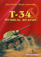T-34 Mythical Weapon. Michulec, Robert/ Zientarzewski, Miroslav - Englisch