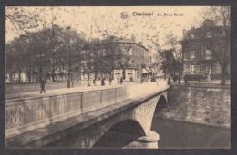 104885/ CHARLEROI, Le Pont Neuf - Charleroi